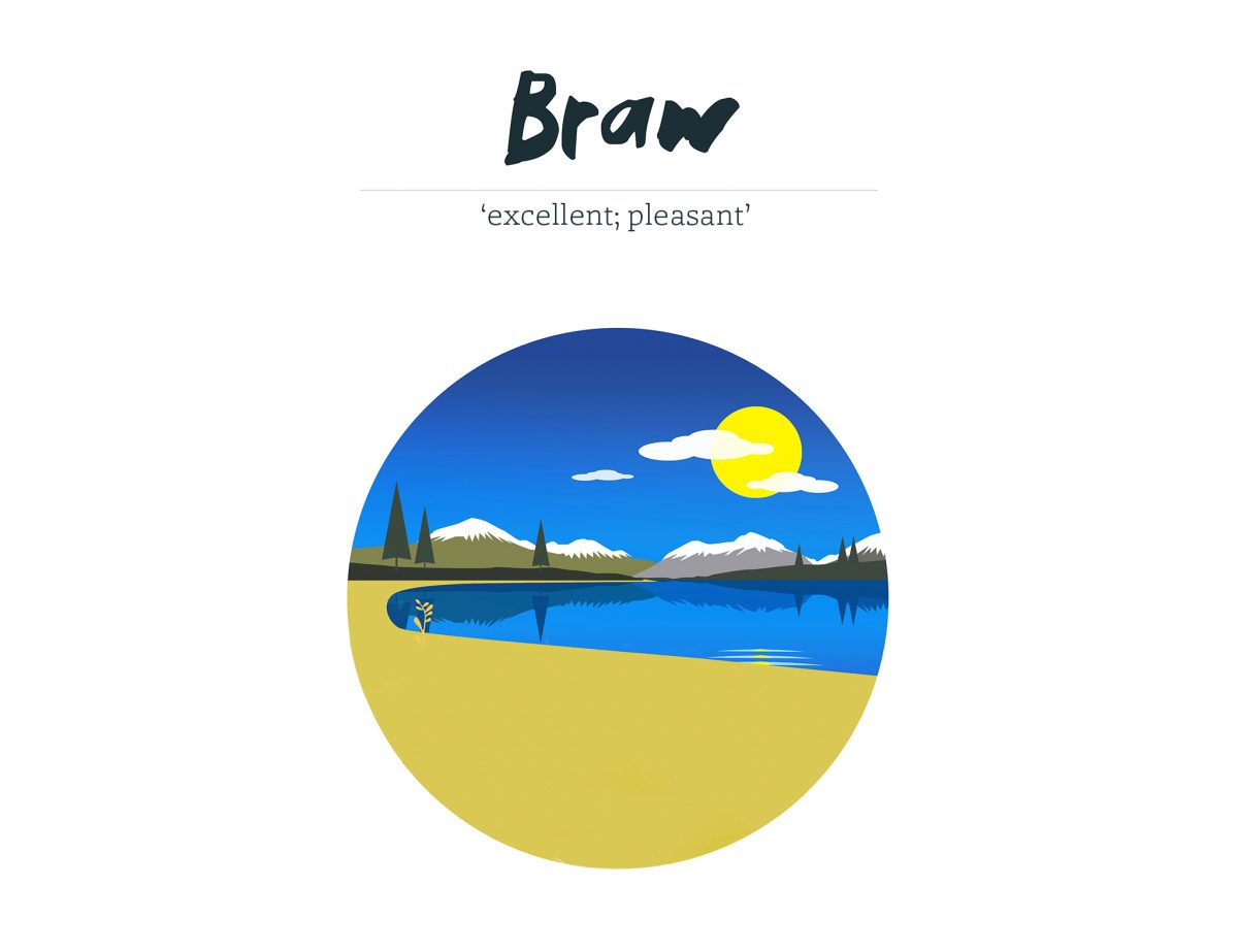 Braw - excellent or pleasant