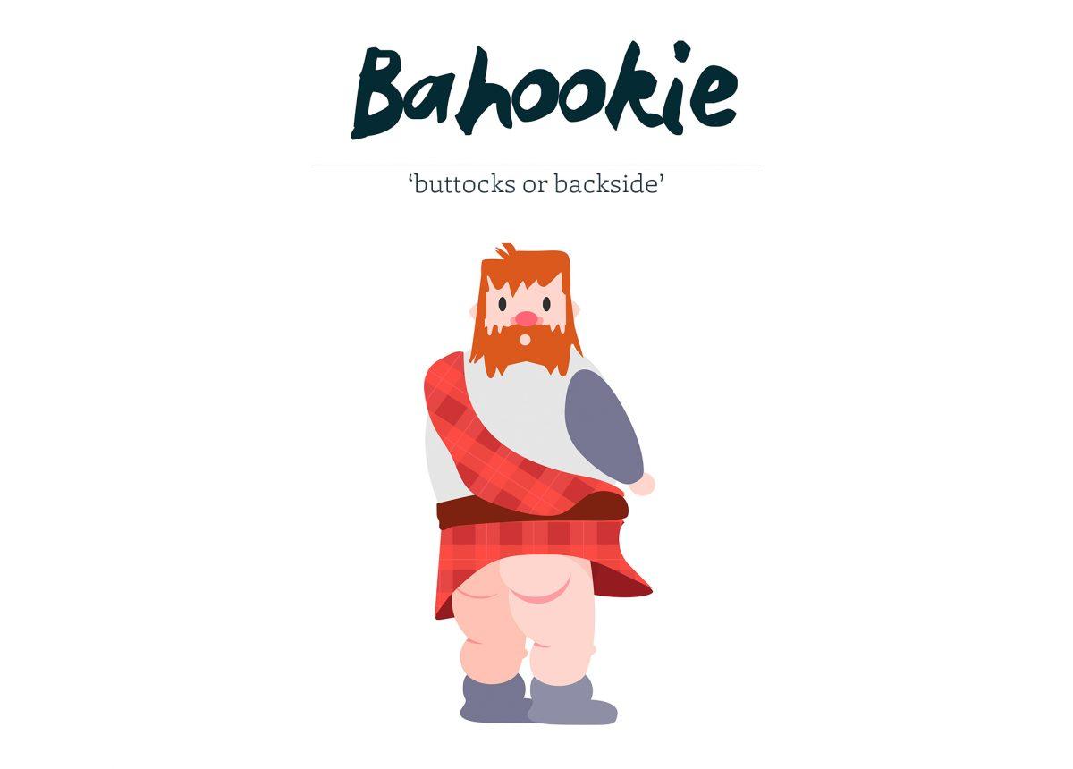 Bahookie - buttocks or backside