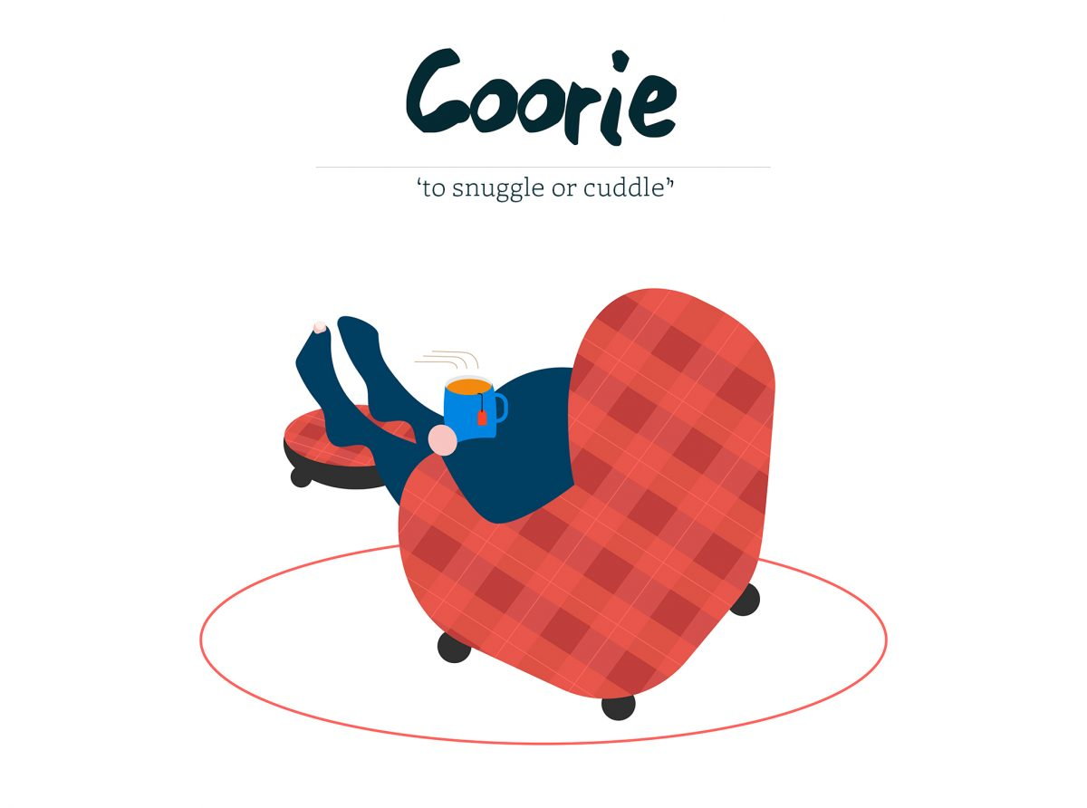 Coorie - to snuggle or cuddle