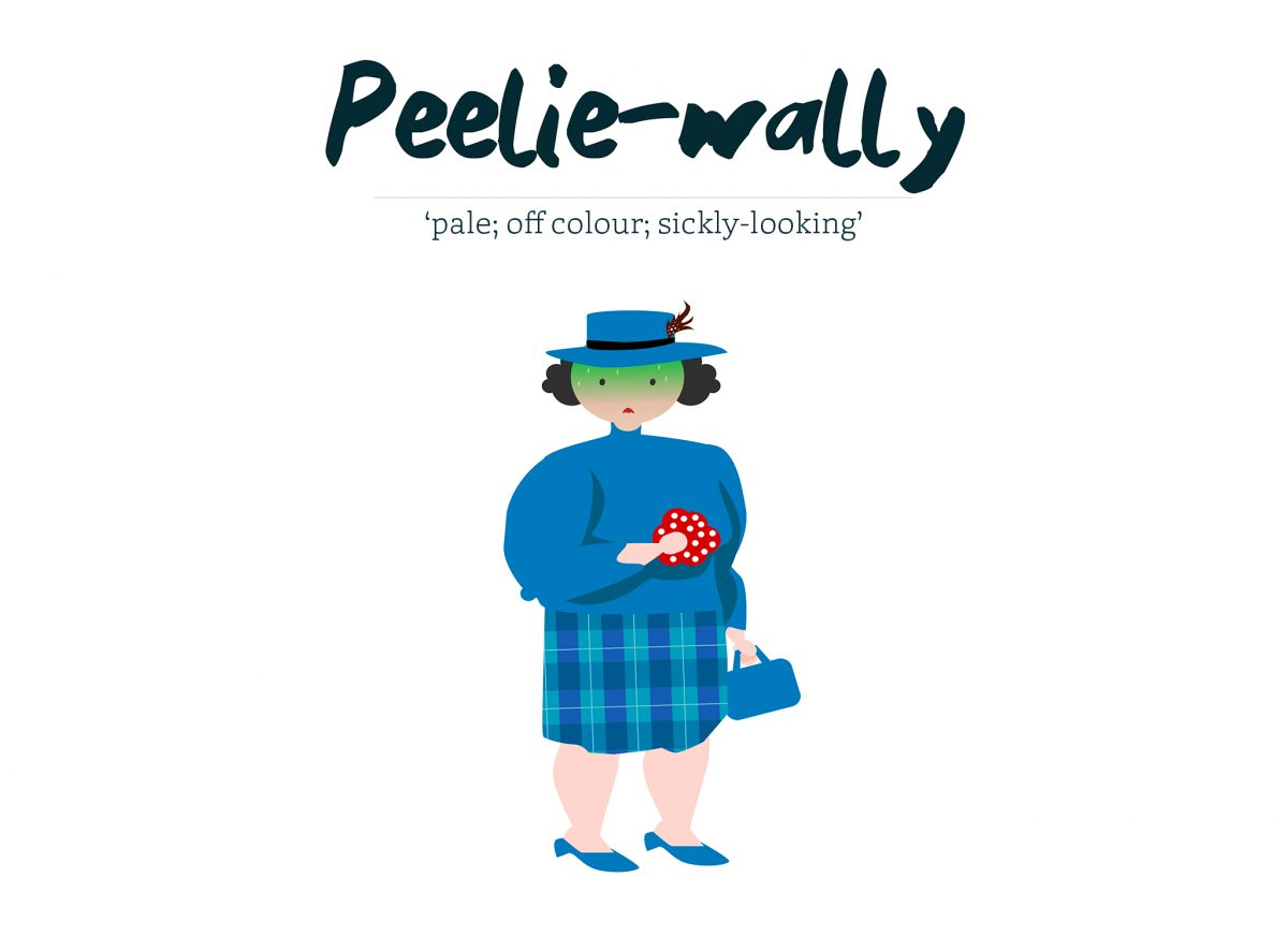 Peelie-Wally - pale, off colour, sickly-looking