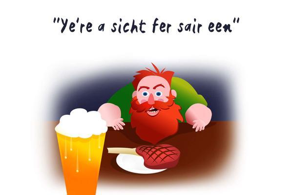 Doric cartoon ye're a sicht fer sair een - you're a sight for sore eyes